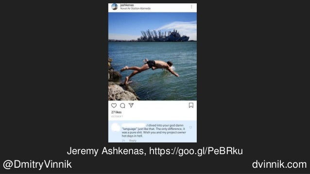Jeremy Ashkenas, https://goo.gl/PeBRku @DmitryVinnik dvinnik.com