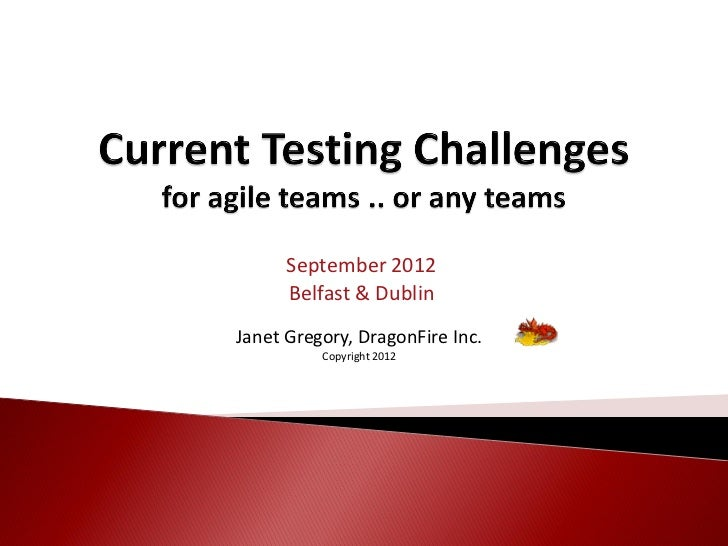 September 2012      Belfast & DublinJanet Gregory, DragonFire Inc.          Copyright 2012