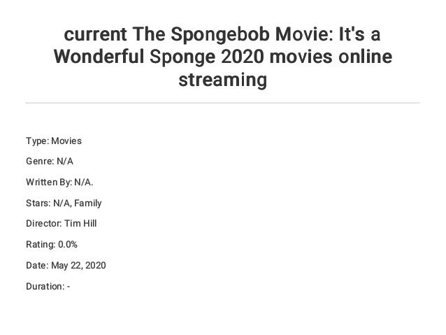 current The Spongebob Movie: It's a Wonderful Sponge 2020 ...