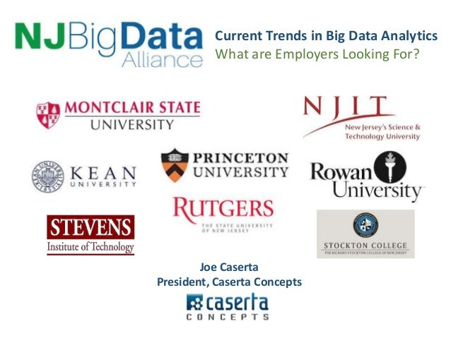 Current Trends in Big Data Analytics  What are Employers Looking For?  Joe Caserta  President, Caserta Concepts