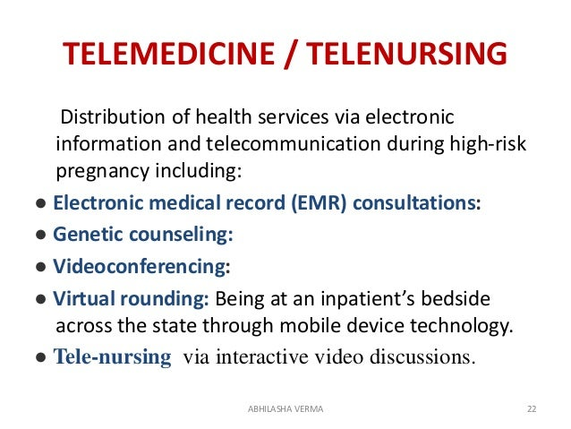 TELEMEDICINE / TELENURSING Distribution of health services via electronic information and telecommunication during high-ri...
