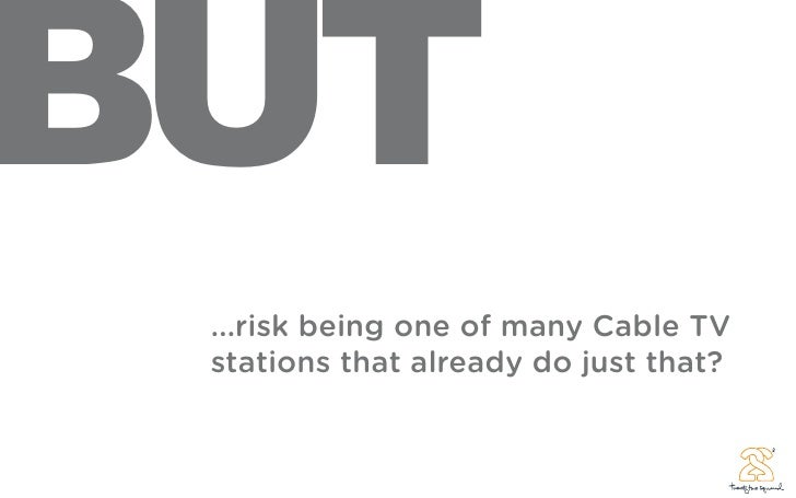 UT ...risk being one of many Cable TV stations that already do just that?