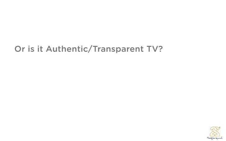 Or is it Authentic/Transparent TV?