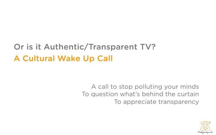 Or is it Authentic/Transparent TV? A Cultural Wake Up Call                      A call to stop polluting your minds       ...