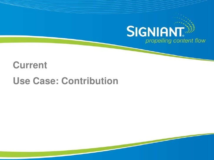 Current Use Case: Contribution     Proprietary and Confidential