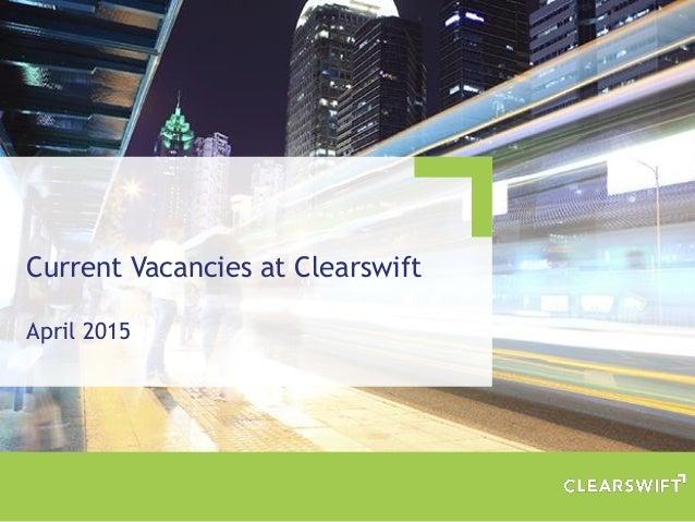 Current Vacancies at Clearswift April 2015