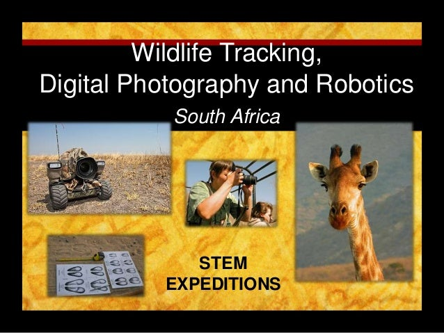 Wildlife Tracking,Digital Photography and Robotics           South Africa             STEM          EXPEDITIONS