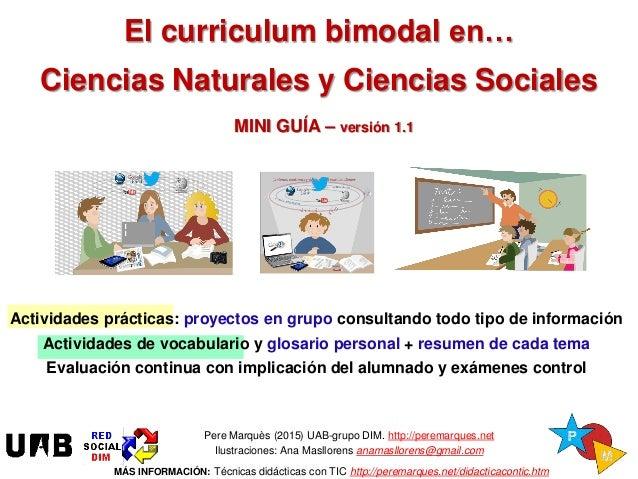 Pere Marquès (2015) UAB-grupo DIM. http://peremarques.net Ilustraciones: Ana Masllorens anamasllorens@gmail.com MÁS INFORM...