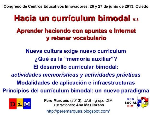 Hacia un currículum bimodalHacia un currículum bimodal V.3V.3 Aprender haciendo con apuntes e InternetAprender haciendo co...