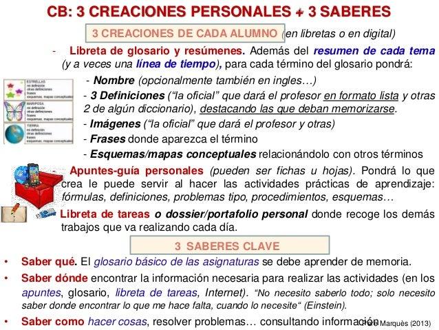 3 SABERES CLAVE • Saber qué. El glosario básico de las asignaturas se debe aprender de memoria. • Saber dónde encontrar la...