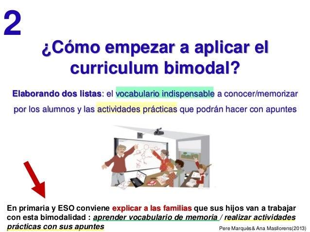 Pere Marquès& Ana Masllorens(2013) En primaria y ESO conviene explicar a las familias que sus hijos van a trabajar con est...