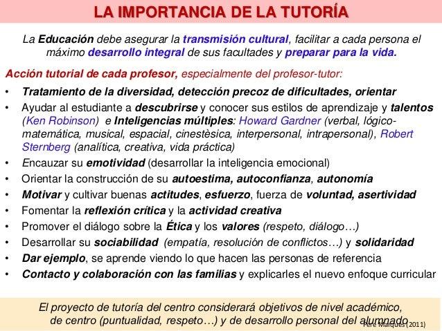 El proyecto de tutoría del centro considerará objetivos de nivel académico, de centro (puntualidad, respeto…) y de desarro...