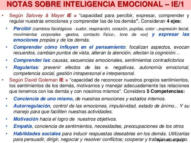 """NOTAS SOBRE INTELIGENCIA EMOCIONAL – IE/1 • Según Salovey & Mayer IE = """"capacidad para percibir, expresar, comprender y re..."""