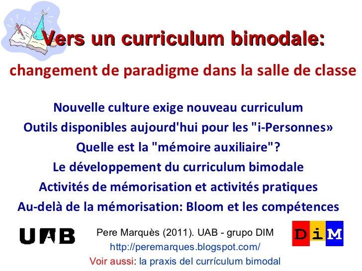 Vers un curriculum bimodale:changement de paradigme dans la salle de classe       Nouvelle culture exige nouveau curriculu...