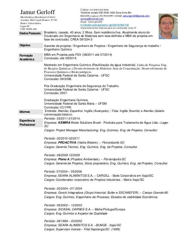 Dados Pessoais Brasileiro, casado, 40 anos, 2 filhos. Sem residência fixa. Atualmente aluno do Doutorado em Engenharia de ...