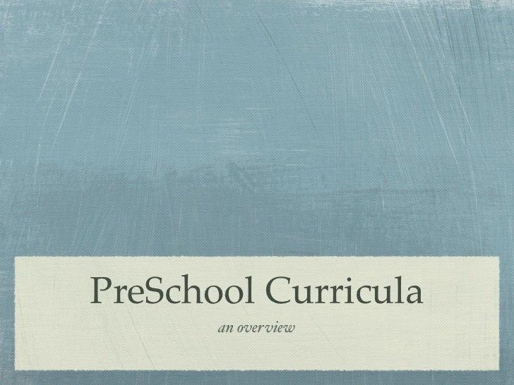 PreSchool Curricula       an overview