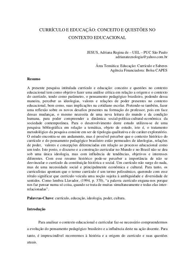 CURRÍCULO E EDUCAÇÃO: CONCEITO E QUESTÕES NO CONTEXTO EDUCACIONAL JESUS, Adriana Regina de – UEL – PUC São Paulo adrianate...