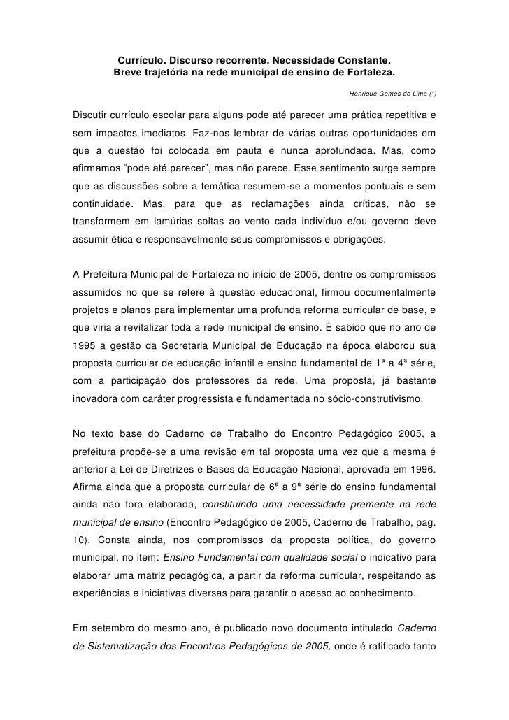 Currículo. Discurso recorrente. Necessidade Constante.         Breve trajetória na rede municipal de ensino de Fortaleza. ...