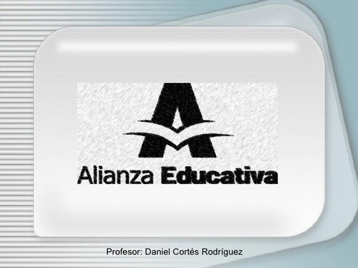 Profesor: Daniel Cort és Rodríguez