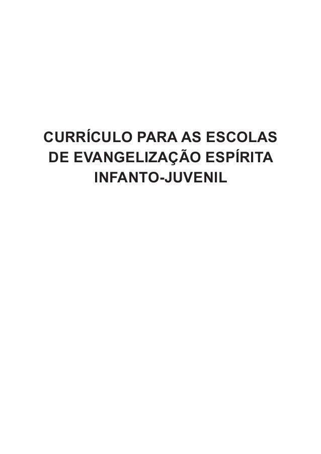 CURRÍCULO PARA AS ESCOLASDE EVANGELIZAÇÃO ESPÍRITA     INFANTO-JUVENIL