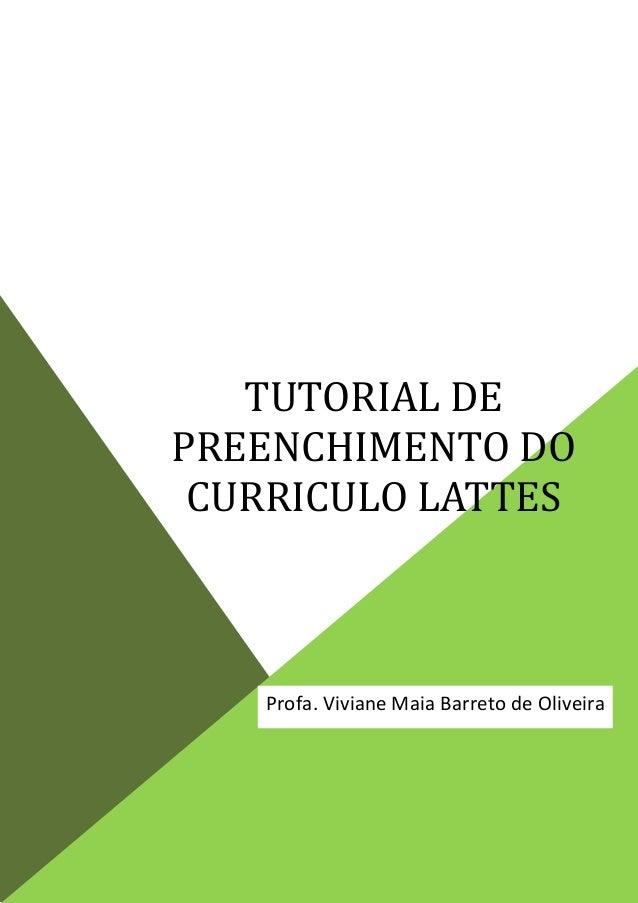 TUTORIAL DE PREENCHIMENTO DO CURRICULO LATTES  Profa. Viviane Maia Barreto de Oliveira