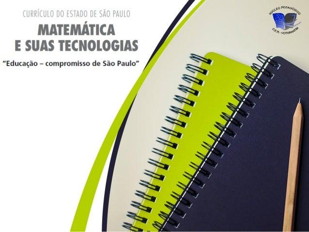 Currículo Oficial A Matemática e a língua materna – entendida aqui como a primeira língua que se aprende – têm sido as dis...
