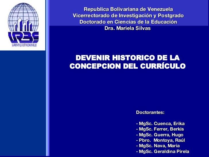 Republica Bolivariana de Venezuela Vicerrectorado de Investigación y Postgrado Doctorado en Ciencias de la Educación Dra. ...