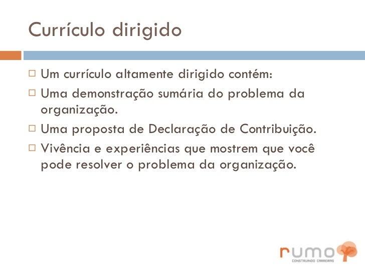Currículo dirigido <ul><li>Um currículo altamente dirigido contém: </li></ul><ul><li>Uma demonstração sumária do problema ...