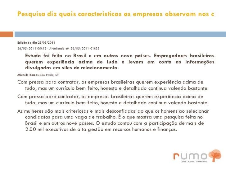 Pesquisa diz quais características as empresas observam nos currículos <ul><li>Edição do dia 25/05/2011  </li></ul><ul><li...