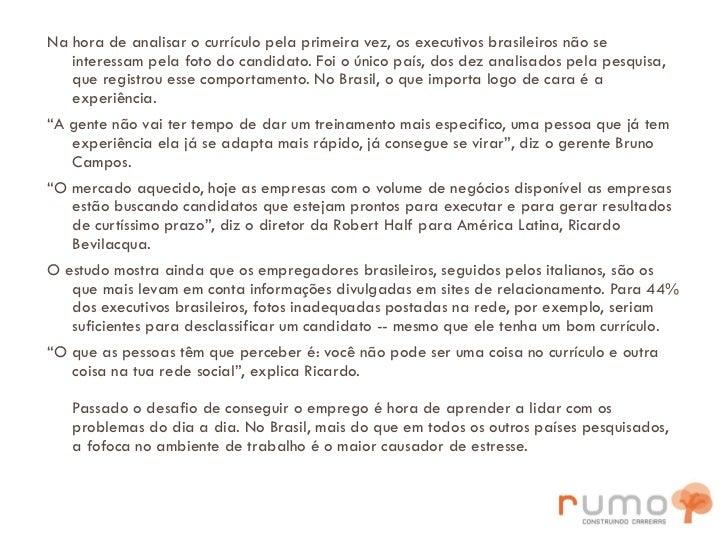 <ul><li>Na hora de analisar o currículo pela primeira vez, os executivos brasileiros não se interessam pela foto do candid...