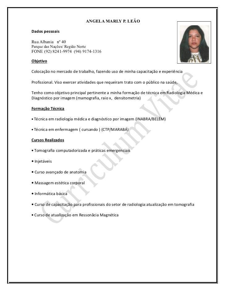 ANGELA MARLY P. LEÃODados pessoaisRua Albania nº 40Parque das Nações/ Região NorteFONE (92) 8241-9974 (94) 9174-1316Objeti...