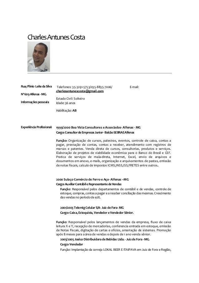 Charles Antunes Costa  Rua; Plinio Leite da Silva Nº 609 Alfenas - MG. Informações pessoais:  Telefones: 35-3291-5753/035-...