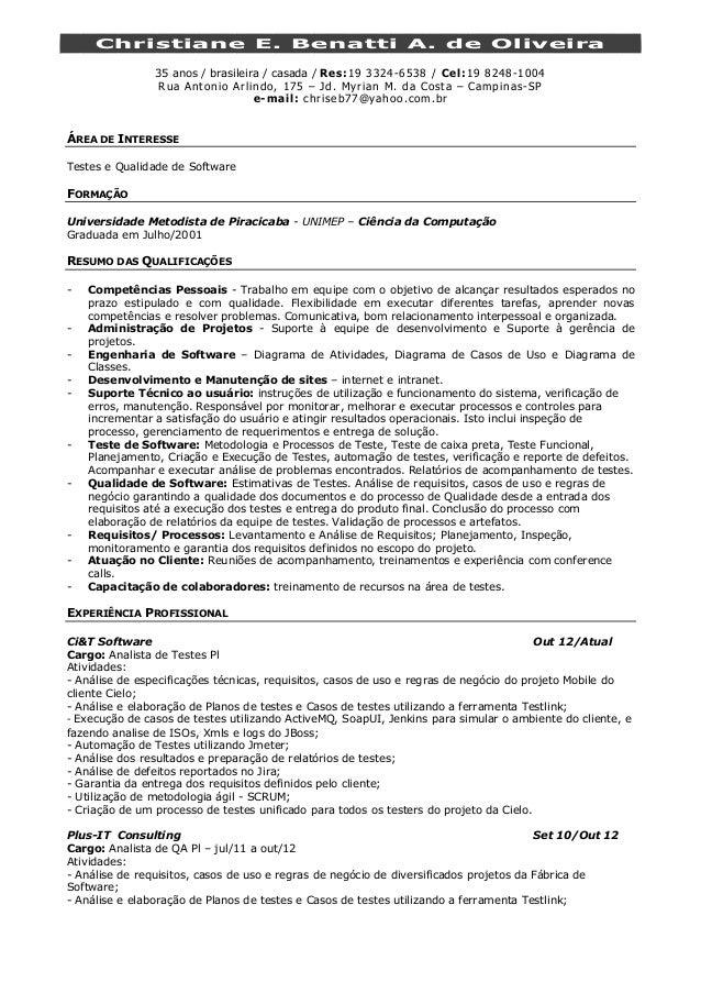 Christiane E. Benatti A. de Oliveira35 anos / brasileira / casada / Res:19 3324-6538 / Cel:19 8248-1004Rua Antonio Arlindo...