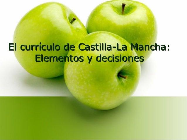 El currículo de Castilla-La Mancha: Elementos y decisiones