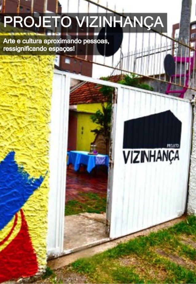 PROJETO VIZINHANÇA Arte e cultura aproximando pessoas, ressignificando espaços!