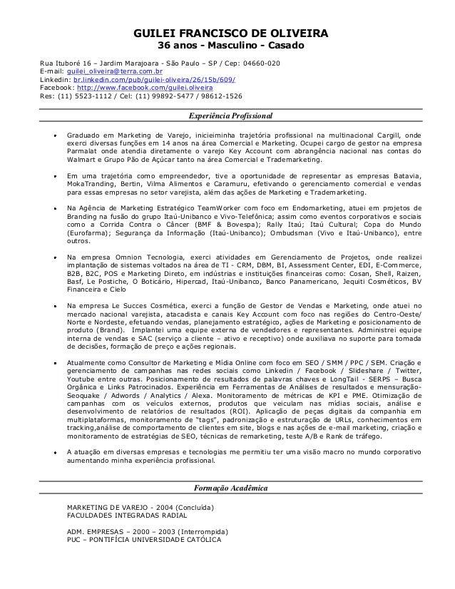 GUILEI FRANCISCO DE OLIVEIRA36 anos - Masculino - CasadoRua Ituboré 16 – Jardim Marajoara - São Paulo – SP / Cep: 04660-02...