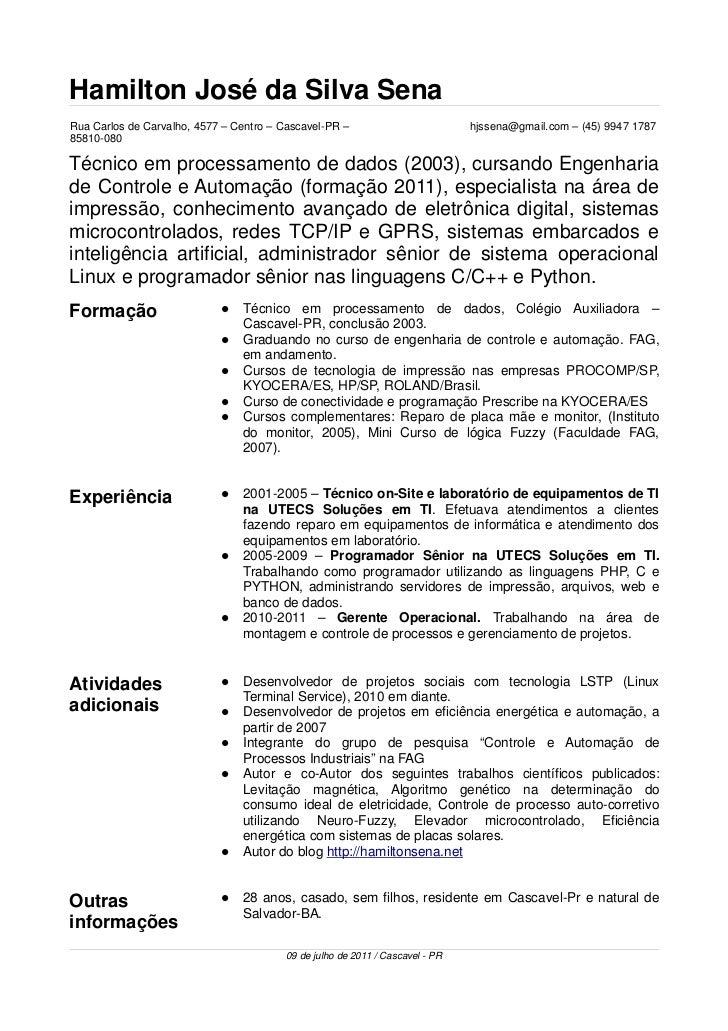 Hamilton José da Silva SenaRua Carlos de Carvalho, 4577 – Centro – Cascavel-PR –                         hjssena@gmail.com...