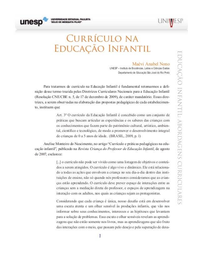 1 EDUCAÇÃOINFANTIL:ABORDAGENSCURRICULARES Currículo na Educação Infantil  Maévi Anabel Nono UNESP – Instituto de Biociênc...