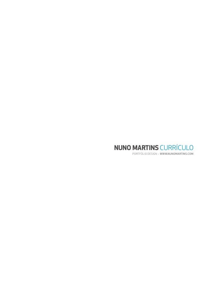 NUNO MARTINS CURRÍCULO      PORTFÓLIO DESIGN › WWW.NUNOMARTINS.COM