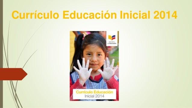 curr culo de educaci n inicial 2014