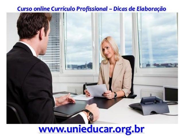 Curso online Currículo Profissional – Dicas de Elaboração www.unieducar.org.br