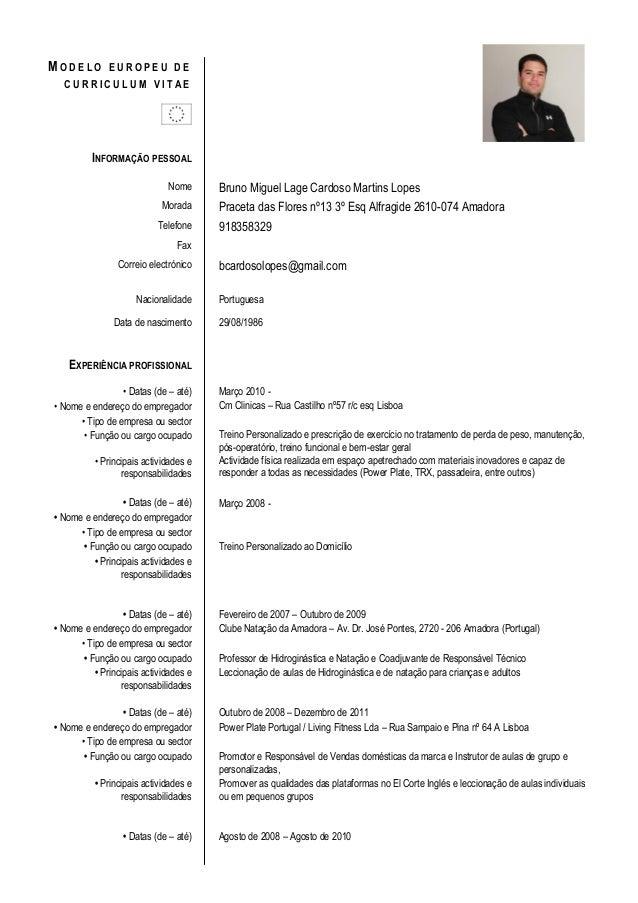 M O D E L O E U R O P E U D EC U R R I C U L U M V I T A EINFORMAÇÃO PESSOALNome Bruno Miguel Lage Cardoso Martins LopesMo...