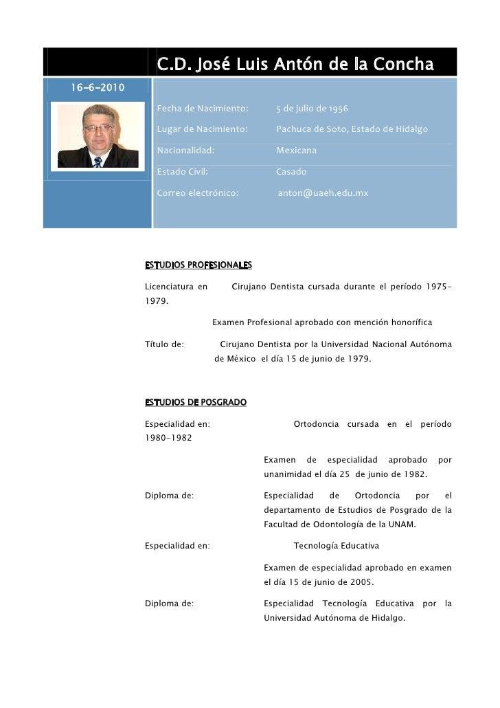 C.D. José Luis Antón de la Concha16-6-2010Fecha de Nacimiento:5 de julio de 1956Lugar de Nacimiento:Pachuca de Soto, Estad...