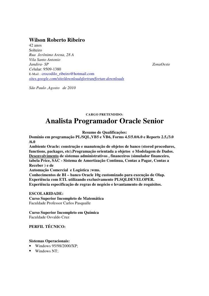 Wilson Roberto Ribeiro 42 anos Solteiro Rua Jerônimo Arena, 28 A Vila Santo Antonio Jandira- SP                           ...