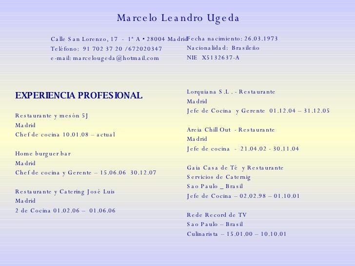 Marcelo Leandro Ugeda  Calle San Lorenzo, 17  -  1ª A • 28004 Madrid Teléfono:  91 702 37 20 / 672020347 e-mail: marcelou...