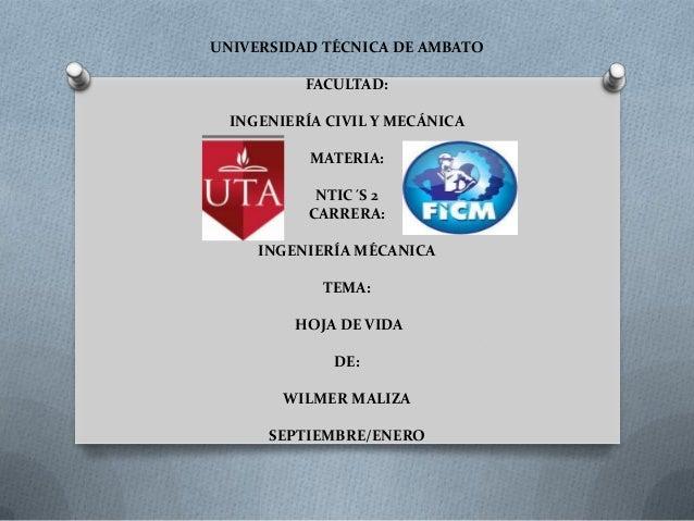 UNIVERSIDAD TÉCNICA DE AMBATO          FACULTAD:  INGENIERÍA CIVIL Y MECÁNICA           MATERIA:            NTIC´S 2      ...