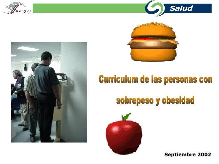 Curriculum de las personas con  sobrepeso y obesidad  Septiembre 2002