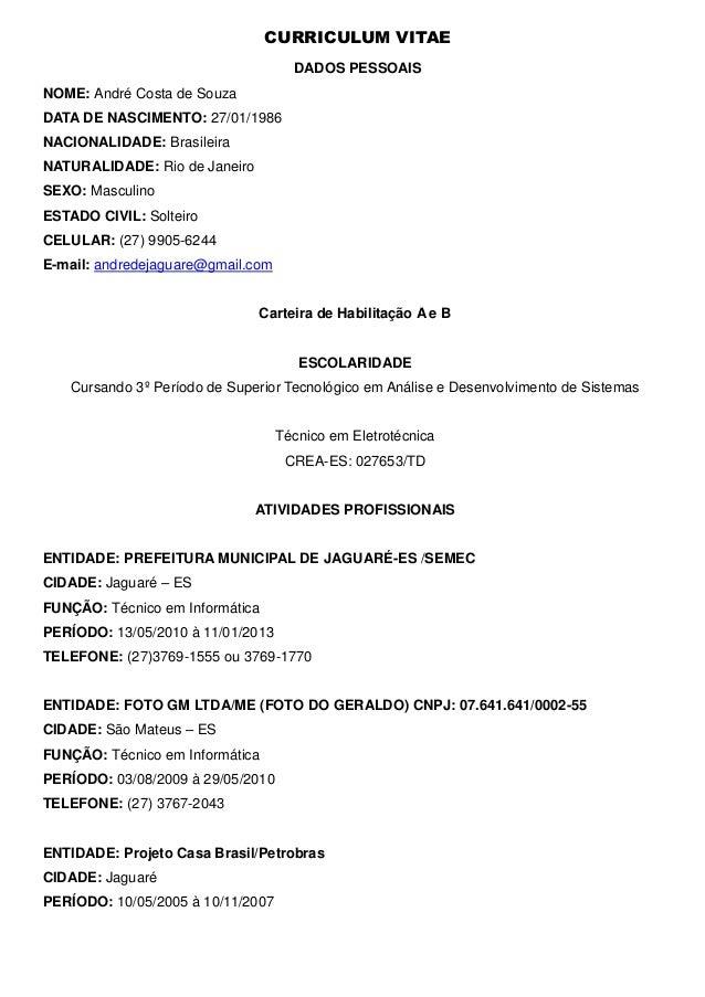 CURRICULUM VITAE                                     DADOS PESSOAISNOME: André Costa de SouzaDATA DE NASCIMENTO: 27/01/198...