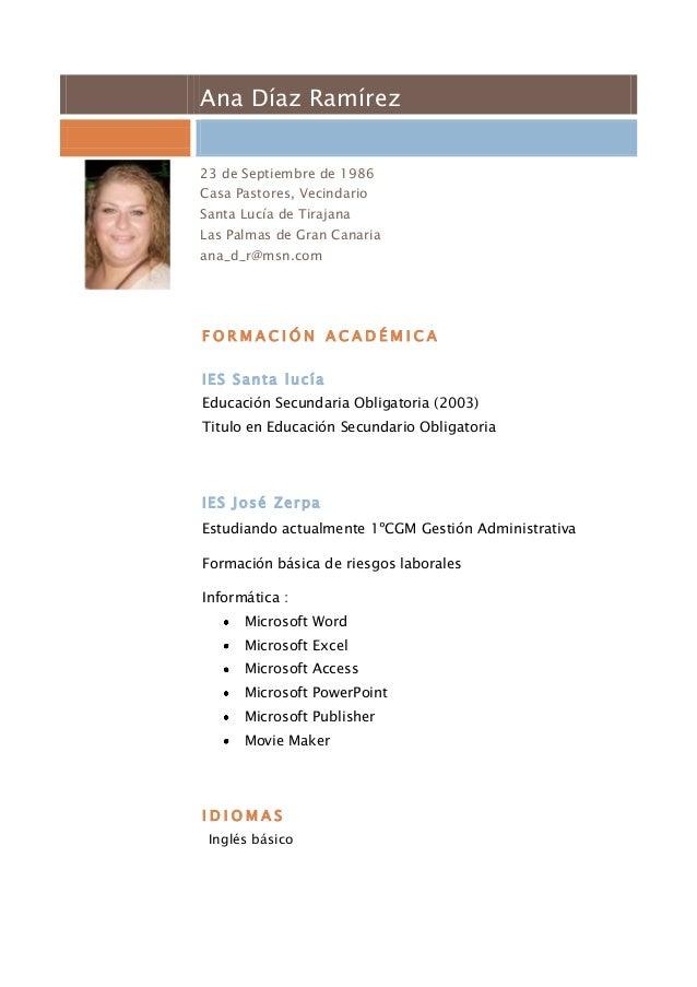 Ana Díaz Ramírez23 de Septiembre de 1986Casa Pastores, VecindarioSanta Lucía de TirajanaLas Palmas de Gran Canariaana_d_r@...