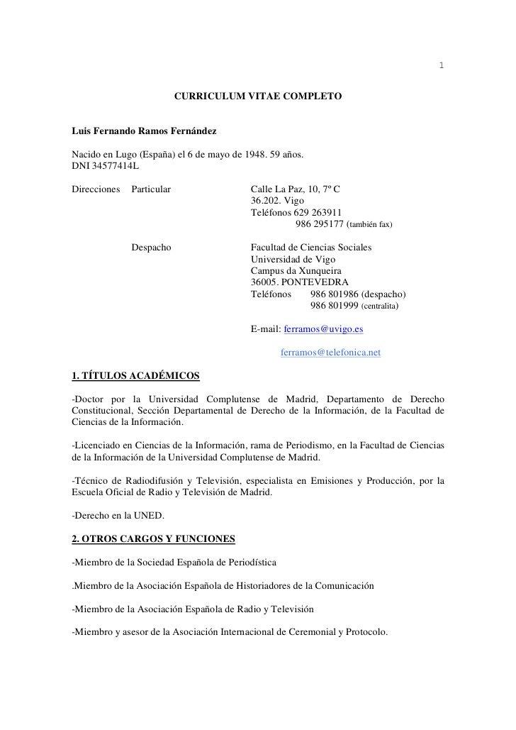 1                              CURRICULUM VITAE COMPLETO   Luis Fernando Ramos Fernández  Nacido en Lugo (España) el 6 de ...